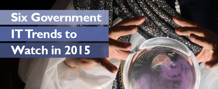 6 Government IT Trends to Watch in 2015